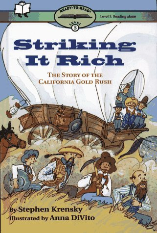 Striking It Rich: The Story of the California Gold Rush (Ready-to-Read)