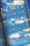 The Nobel Book of Answers: The Dalai Lama, Mikhail Gorbachev, Shimon Peres, and Other Nobel Prize Winners Answer Some of Life s Most Intriguing Questions for Young People