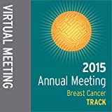 Track: 2015 Annual Meeting Virtual Meeting: Breast Cancer