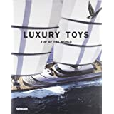 Luxury Toys: Top of the World (English, German, French, Italian and Spanish Edition)