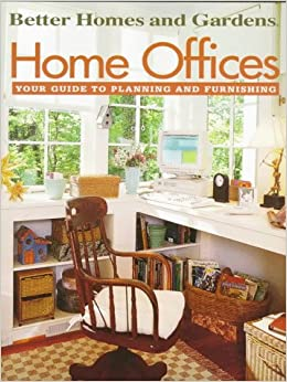 Better Homes And Gardens Home Offices Your Guide To