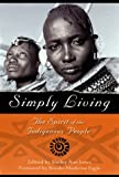 img - for Simply Living: The Spirit of the Indigenous People book / textbook / text book