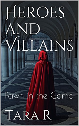 Book: Heroes and Villains - Pawn in the Game by Tara R