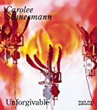 Carolee Schneemann: Unforgivable
