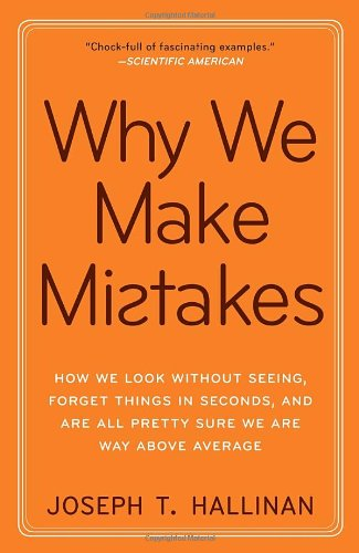 Why We Make Mistakes: How We Look Without Seeing, Forget...