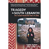 Tragedy in South Lebanon: The Israeli-Hezbollah War of 2006 ~ Cathy Sultan