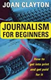img - for Journalism for Beginners: How to Get into Print and Get Paid for It book / textbook / text book