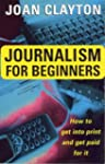 Journalism for Beginners: How to Get...