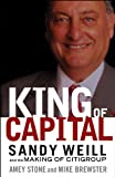 img - for King of Capital: Sandy Weill and the Making of Citigroup book / textbook / text book