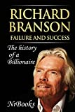 Richard Branson Failure and Success: The history of a Billionaire
