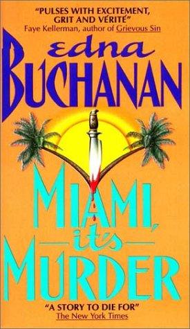 Miami, Its Murder, EDNA BUCHANAN