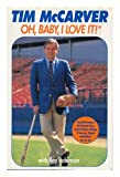 Oh Baby, I Love It!: Baseball Summers, Hot Pennant Races, Grand Salamis, Jellylegs, El Swervos, Dingers and Dunkers, Etc, Etc, Etc (0394556917) by McCarver, Tim