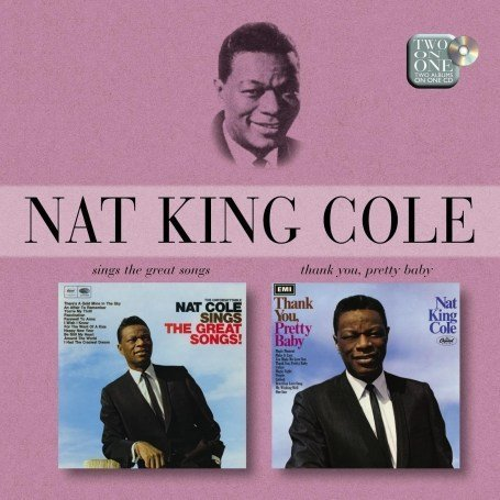 Nat King Cole - SINGS THE GREAT SONGS/THANK YOU, PRETTY BABY - Zortam Music