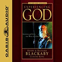 Experiencing God: How to Live the Full Adventure of Knowing and Doing the Will of God (       UNABRIDGED) by Henry T. Blackaby, Richard Blackaby, Claude King Narrated by Wayne Shepherd