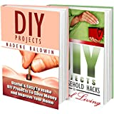 DIY Projects BOX SET 2 IN 1:  40 Outstanding DIY Household Hacks That Will Improve Your Home And Save Your Money!: (diy projects, DIY Household Hacks, Save Money, DIY Free)