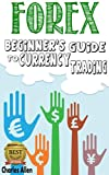 img - for Forex: Beginner's Guide to Currency Trading: From the Fundamentals to Specific Strategies for Day Traders, Swing Traders and Investors book / textbook / text book