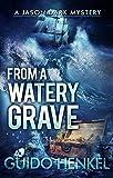 From a Watery Grave: A Jason Dark Mystery (Jason Dark - Ghost Hunter Book 6)