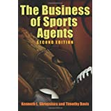 The Business of Sports Agents, 2nd Edition 2nd (second) Edition by Shropshire, Kenneth L., Davis, Timothy (2008...