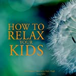 How to Relax your Kids | Frédéric Garnier
