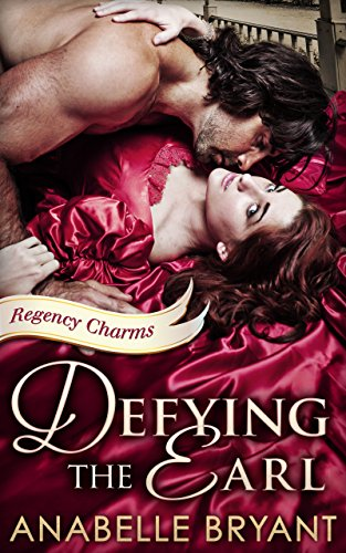 Anabelle Bryant - Defying the Earl (Regency Charms - Book 1)