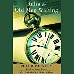 Rules for Old Men Waiting | Peter Pouncey