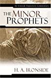 The Minor Prophets (Ironside Expository Commentaries) (0825429102) by Ironside, H. A.