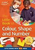 Clare Beswick The Little Book of Colour, Shape and Number: Little Books with Big Ideas (42)