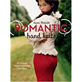 Romantic Hand Knits: 26 Flirtatious Designs That Flatter Your Figureby Annie Modesitt