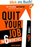 Quit Your Job in 6 Months: Why You Sh...