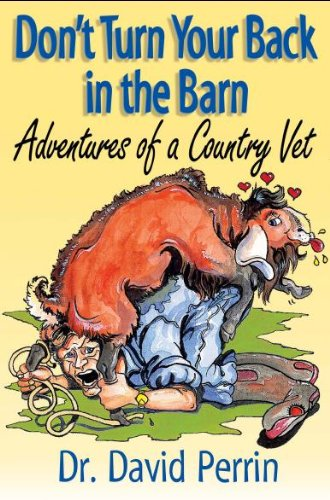 Don't Turn Your Back in the Barn: Adventures of a Country Vet PDF