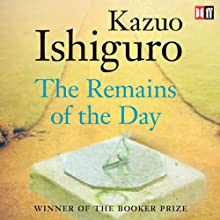 The Remains of the Day (       UNABRIDGED) by Kazuo Ishiguro Narrated by Dominic West