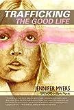 Trafficking the Good Life