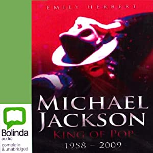 Michael Jackson: King of Pop 1958 - 2009 | [Emily Herbert]