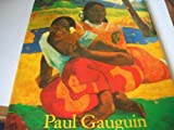 Paul Gauguin, 1848-1903: The Primitive Sophisticate (3822802832) by Walther, Ingo F