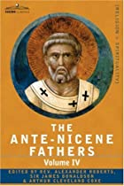 Alexander Roberts, James Donaldson, and Cleveland Coxe, eds., Ante-Nicene Fathers (vol. 4)