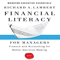 Financial Literacy for Managers: Finance and Accounting for Better Decision-Making (       UNABRIDGED) by Richard A. Lambert Narrated by Kaleo Griffith