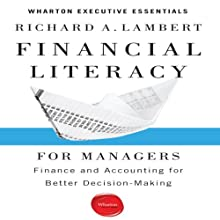 Financial Literacy for Managers: Finance and Accounting for Better Decision-Making | Livre audio Auteur(s) : Richard A. Lambert Narrateur(s) : Kaleo Griffith