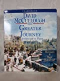 The Greater Journey ... Americans in Paris.. by David McCullough Unabridged CD Audiobook
