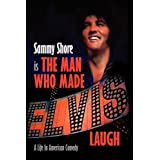 The Man Who Made Elvis Laugh - A Life In American Comedy ~ Sammy Shore