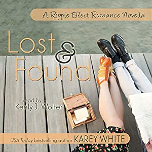 Lost and Found: A Ripple Effect Romance Audiobook