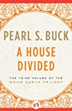 img - for A House Divided (The Good Earth Trilogy, 3) book / textbook / text book