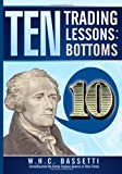 Ten Trading Lessons: Bottoms (John Magee Investment Series)