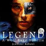 Legend: Wolf Lake, Book 1 | Jennifer Kohout