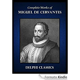 Delphi Complete Works of Miguel de Cervantes (Illustrated) (Series Four)