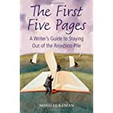 The First Five Pages: A Writer's Guide to Staying Out of the Rejection Pileby Noah Lukeman