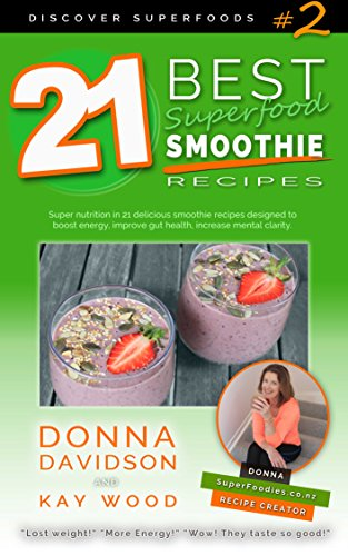 21 Best Superfood Smoothie Recipes by Donna Davidson & Kay Wood ebook deal