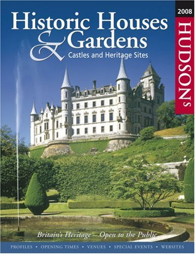 Hudsons Historic Houses and Gardens: Castles and Heritage Sites 2008
