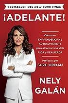 ¡adelante!: Cómo Ser Emprendedora Y Autosuficiente Para Alcanzar Una Vida Rica Y Realizada (spanish Edition)
