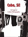 Cuba, Si: 50 Years of Cuban Photography (0954052404) by Ryan, Paul