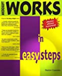 Microsoft Works in Easy Steps: Covers...